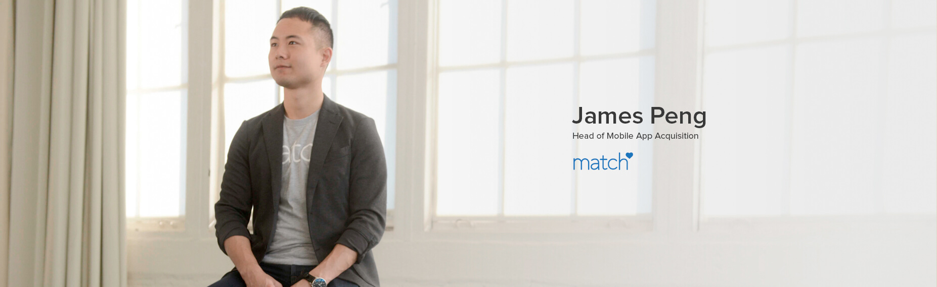 James Peng, Head of Mobile App Acquisition at Match