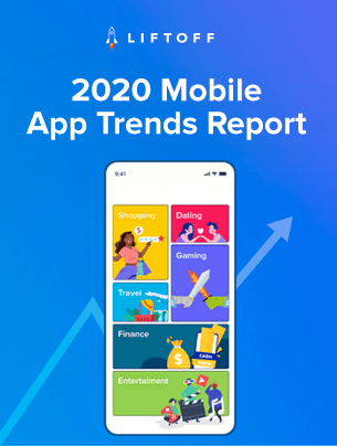 2020 Mobile App Trends Report