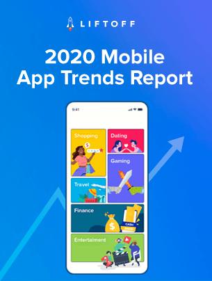 2020 Mobile App Trends Report